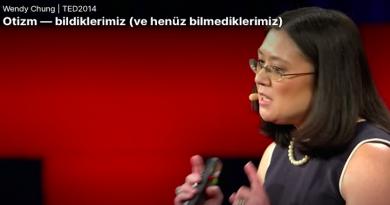 Wendy Chung | Otizm Bildiklerimiz (Ve Henüz Bilmediklerimiz)